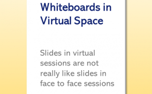 Slides and Whiteboards in Virtual Space